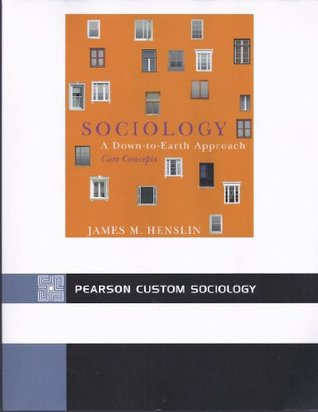 Sociology A Down To Earth Approach Core Concepts By James M Henslin