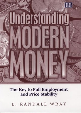 Understanding Modern Money: The Key to Full Employment and Price Stability