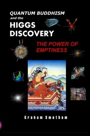 Quantum Buddhism and the Higgs Discovery: The Power of Emptiness