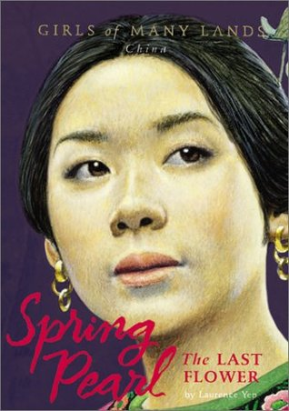 Spring Pearl: The Last Flower (Girls of Many Lands, China)