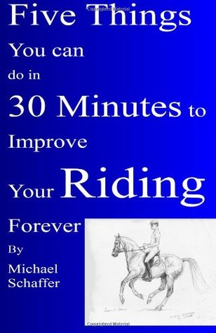Five Things You Can Do in 30 Minutes to Improve Your Riding Forever