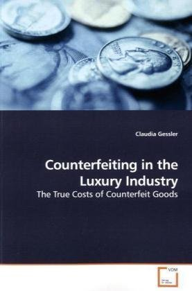 Counterfeiting in the Luxury Industry: The True Costs of Counterfeit Goods