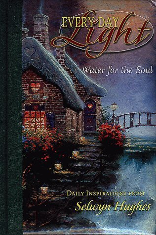 Every Day Light:  Water for the Soul- Daily Inspirations