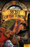 Secret of the Tower (Circle of Magic #2)