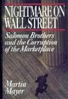 Nightmare on Wall Street: Salomon Brothers and the Corruption of the Marketplace