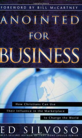 anointed-for-business-how-christians-can-use-their-places-of-influence-to-make-a-profound-impact-on-the-world