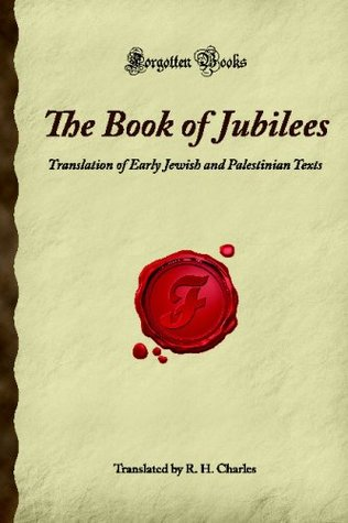 The Book of Jubilees: Translation of Early Jewish and Palestinian Texts (Forgotten Books)