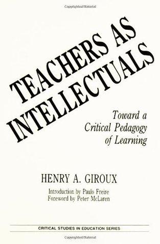 Teachers as Intellectuals by Henry A. Giroux