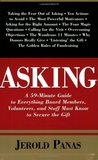 Asking: A 50-Minute Guide to Everything Board Members, Volunteers, and Staff Must Know to Secure the Gift