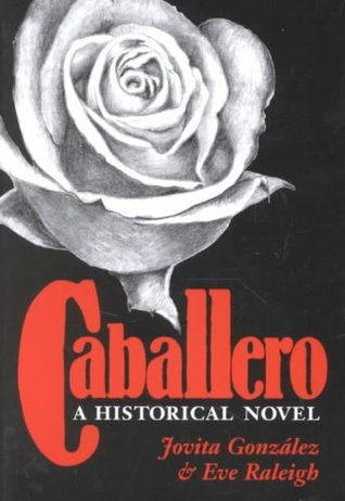 Caballero: A Historical Novel