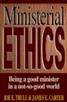 Ministerial Ethics: Being a Good Minister in a Not-So-Good World