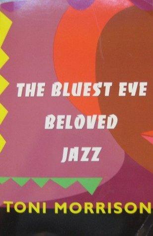 The Bluest Eye ~ Beloved ~ Jazz (3-in-1)