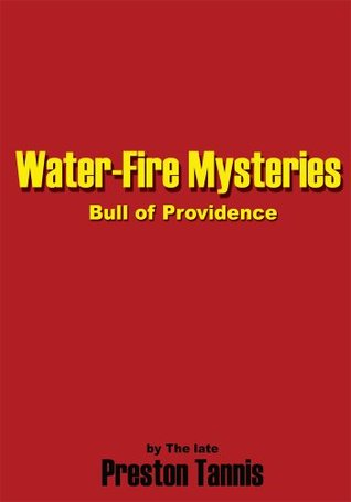 Water-Fire Mysteries: Bull of Providence