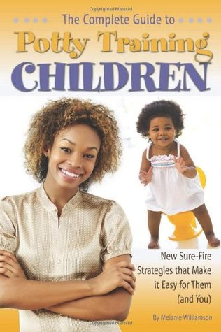 the-complete-guide-to-potty-training-children-new-sure-fire-strategies-that-make-it-easy-for-them-and-you
