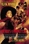 Heroes & Monsters: The Unofficial Companion to the League of Extraordinary Gentlemen (The Unofficial Companion to the League of Extraordinary Gentlemen, #1)