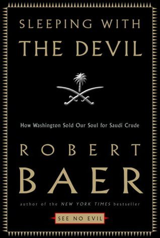 Sleeping with the Devil by Robert B. Baer