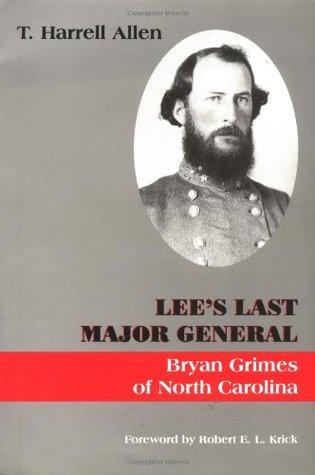 Lee's Last Major General: Bryan Grimes Of North Carolina