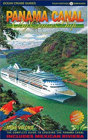 Panama Canal by Cruise Ship by Anne Vipond