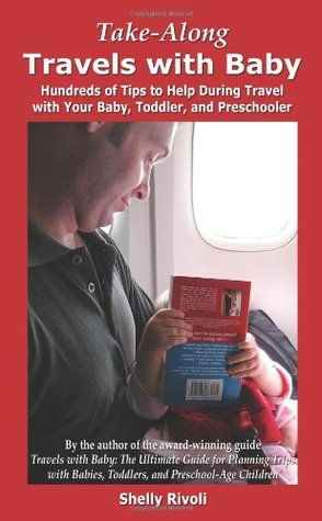 Take-Along Travels with Baby: Hundreds of Tips to Help During Travel with Your Baby, Toddler, and Preschooler