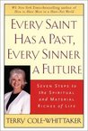 Every Saint Has a Past, Every Sinner a Future: Seven Steps to the Spiritual and Material Riches of Life