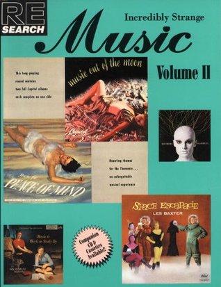 Incredibly Strange Music, Volume II by V. Vale