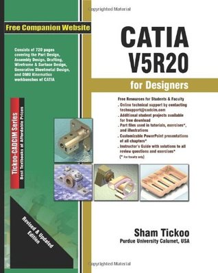 catia v5r20 for designers by sham tickoo rh goodreads com Sham Tickoo AutoCAD 2004 Autodesk Inventor