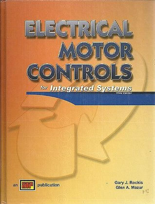 Electrical motor controls for integrated systems by gary for Electrical motor controls for integrated systems fifth edition