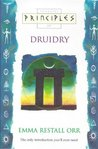Principles of Druidry by Emma Restall Orr