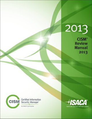 cism review manual 2015 by isaca rh goodreads com cism review manual 2014 cism review manual 2016 pdf free download