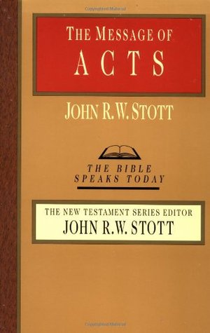 The Message of Acts(The Bible Speaks Today: New Testament)