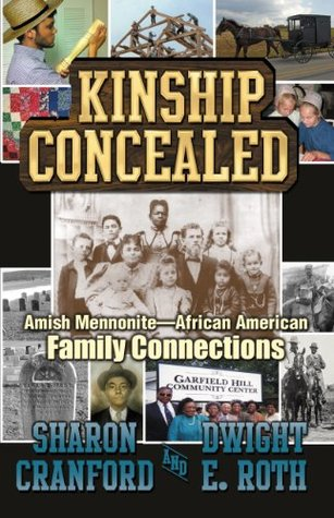 Kinship Concealed: Amish Mennonite--African American Family Connections