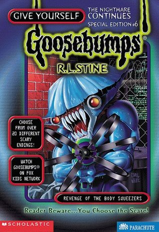 Revenge of the Body Squeezers (Give Yourself Goosebumps Special Edition, #6)
