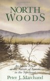 North Woods: An Inside Look at the Nature of Forests in the Northeast