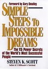 Simple Steps to Impossible Dreams: The 15 Power Secrets of the World's Most Successful People