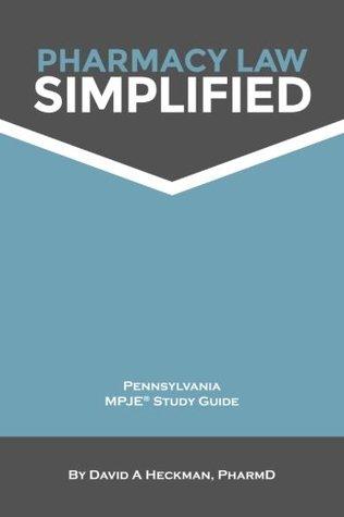 Pharmacy Law Simplified: Pennsylvania MPJE Study Guide
