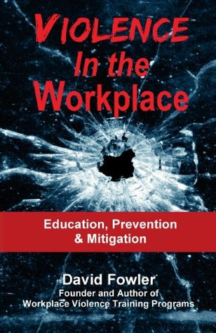 Violence in the Workplace: Education, Prevention & Mitigation