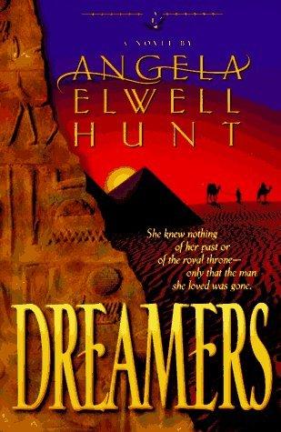 Dreamers by Angela Elwell Hunt