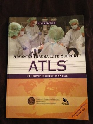 atls student course manual advanced trauma life support by acs rh goodreads com advanced trauma life support manual 9th edition pdf advanced trauma life support manual 9th edition
