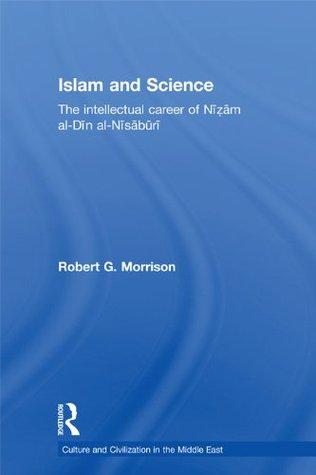Islam and Science: The Intellectual Career of Nizam al-Din al-Nisaburi