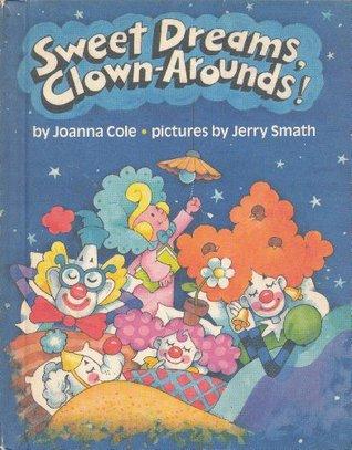 Sweet Dreams, Clown-Arounds!