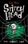 The Spiders Lair (Stitch Head, #4)