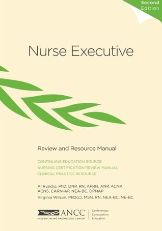 nurse executive: review and resource manual by al rundio