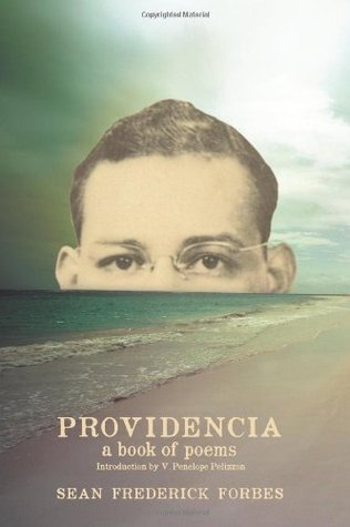 Providencia: A Book of Poems by Sean Frederick Forbes