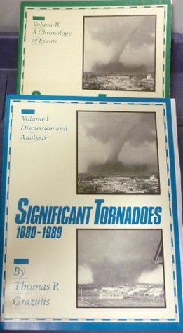 Significant Tornadoes 1880-1989 2 volumes (Volume 1 Discussion and Analysis and Volume 2 A Chronology of Events)