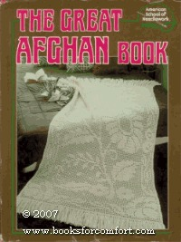 The Great Afghan Book by American School of Needlework