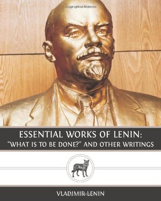essential works of lenin what is to be done and other writings essential works of lenin what is to be done and other writings by vladimir lenin