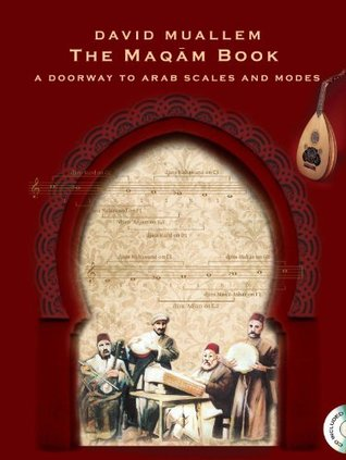 The maqam book - a doorway to arab scales and modes by David Muallem