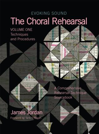 The Choral Rehearsal, Vol 1: Techniques and Procedures