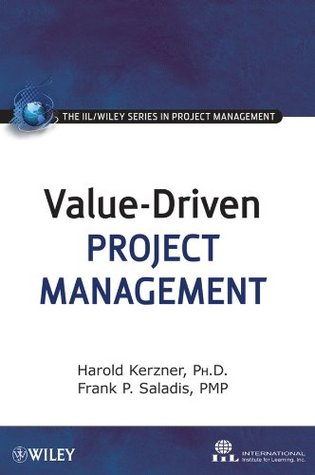 Value-Driven Project Management (The IIL/Wiley Series in Project Management)