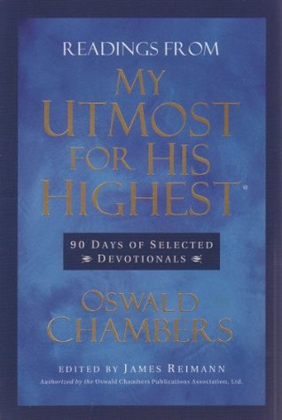 Readings From My Utmost for His Highest: 90 Days of Selected Devotionals